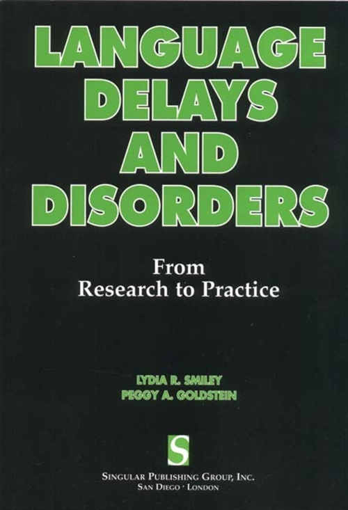 Language Delays and Disorders : From Research to Practice