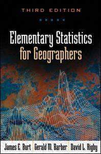 Elementary Statistics for Geographers 3ed