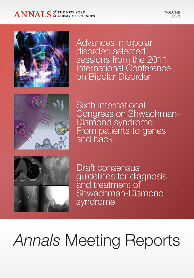 Annals Meeting Reports - Research Advances in Bipolar Disorder and Shwachman-Diamond Syndrome, Volume 1242