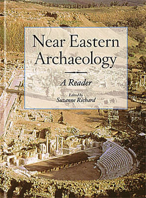 Near Eastern Archaeology: A Reader