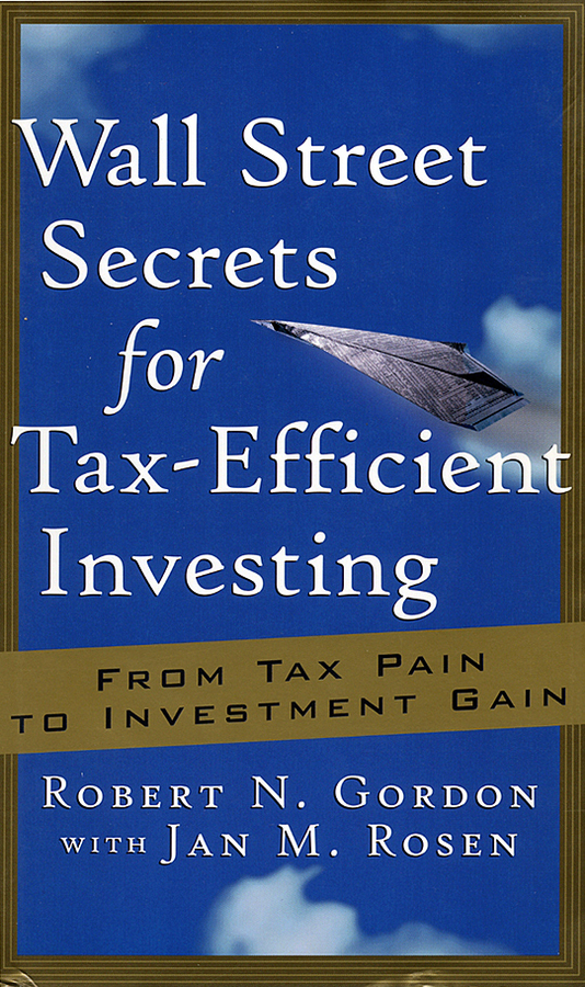 Wall Street Secrets for Tax-Efficient Investing
