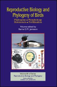 Reproductive Biology and Phylogeny of Birds, Part A