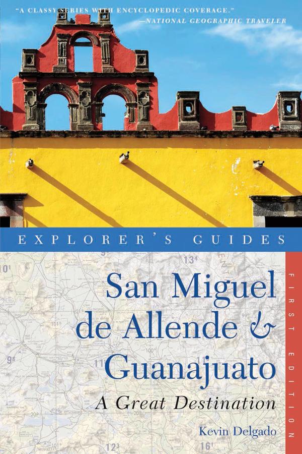 Explorer's Guide San Miguel de Allende & Guanajuato