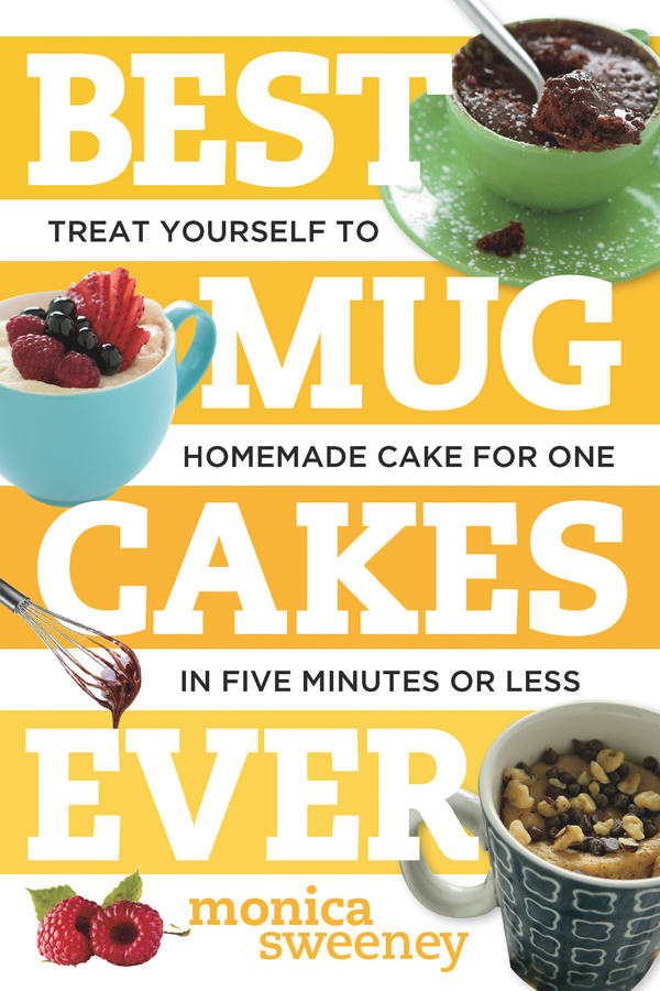 Best Mug Cakes Ever Treat Yourself To Homemade Cake For One In Five Minutes Or Less