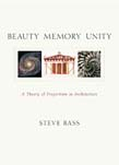 Beauty Memory Unity: A Theory of Proportion in Architecture