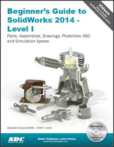 Beginner's Guide to SolidWorks 2014 - Level I
