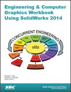Engineering & Computer Graphics Workbook Using SolidWorks 2014