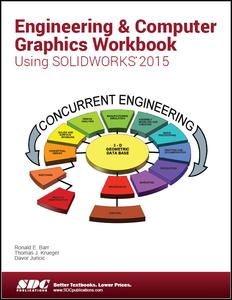 Engineering & Computer Graphics Workbook Using SOLIDWORKS 2015