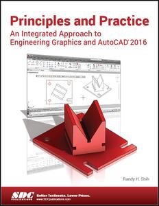 Principles and Practice An Integrated Approach to Engineering Graphics and AutoCAD 2016
