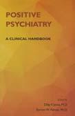 Positive Psychiatry: A Clinical Handbook