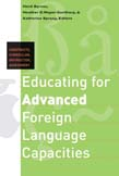 Educating for Advanced Foreign Language Capacities: Constructs, Curriculum, Instruction, Assessment