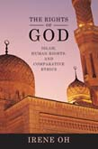 Rights of God: Islam, Human Rights and Comparative Ethics