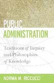 Public Administration: Traditions of Inquiry and Philosophies of Knowledge