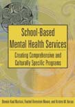School-Based Mental Health Services: Creating Comprehensive and Culturally Specific Programs
