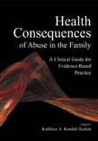 Health Consequences of Abuse in the Family: A Clinical Guide for Evidence-Based Practice
