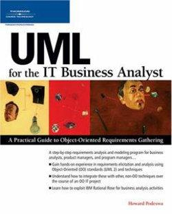 UML for the IT Business Analyst : A Practical Guide to Object-Oriented Requirements Gathering