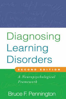 Diagnosing Learning Disorders: A Neuropsychological Framework 2ed