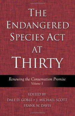 Endangered Species Act at Thirty: Vol. 1: Renewing the Conservation Promise