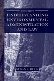 Understanding Environmental Administration and Law 3ed