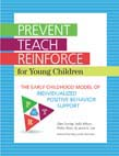 Prevent-Teach-Reinforce for Young Children: The Early Childhood Model of Individualized Positive Behavior Support (With CD-ROM)