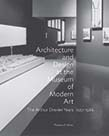 Architecture and Design at the Museum of Modern Art - The Arthur Drexler Years, 1951-1986