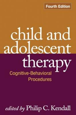 Child and Adolescent Therapy: Cognitive-Behavioral Procedures 4ed