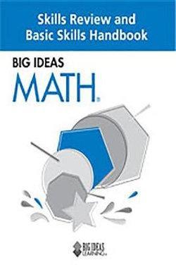 Big Ideas Math, Skills Review and Basic Skills Handbook