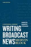 Writing Broadcast News Shorter, Sharper, Stronger: A Professional Handbook 3ed