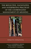 Reflective, Facilitative, and Interpretive Practice of the Coordinated Management of Meaning: Making Lives and Making Meaning