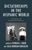 Dictatorships in the Hispanic World: Transatlantic and Transnational Perspectives