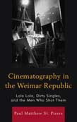 Cinematography in the Weimar Republic: Lola Lola, Dirty Singles, and the Men Who Shot Them