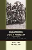 Italian Prisoners of War in Pennsylvania: Allies on the Home Front, 1944 - 1945