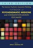 American Psychiatric Association Publishing Textbook of Psychosomatic Medicine and Consultation-Liaison Psychiatry 3ed