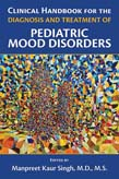 Clinical Handbook for the Diagnosis and Treatment of Pediatric Mood Disorders