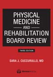 Physical Medicine and Rehabilitation Board Review 3ed