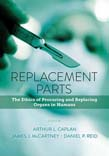 Replacement Parts: The Ethics of Procuring and Replacing Organs in Humans