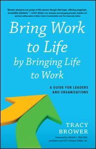 Bring Work to Life by Bringing Life to Work
