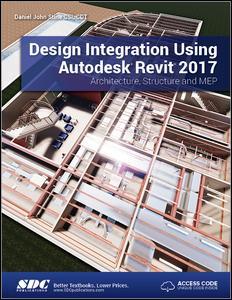 Design Integration Using Autodesk Revit 2017 (Including unique access code)
