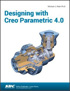 Designing with Creo Parametric 4.0