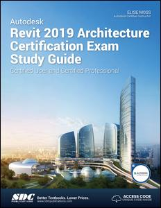 Autodesk Revit 2019 Architecture Certification Exam Study Guide