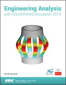 Engineering Analysis with SOLIDWORKS Simulation 2019