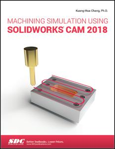 Machining Simulation Using SOLIDWORKS CAM 2018