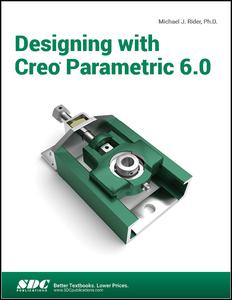 Designing with Creo Parametric 6.0