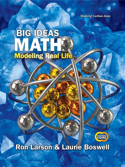 Big Ideas Math: Modeling Real Life Common Core - Grade 8 Student Edition
