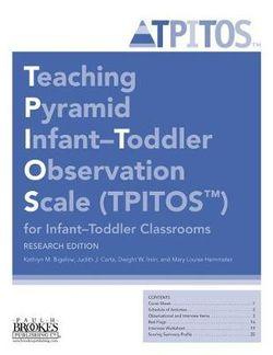 Teaching Pyramid Infant-Toddler Observation Scale (TPITOS) for Infant-Toddler Classrooms, Research Edition