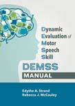 Dynamic Evaluation of Motor Speech Skills (DEMSS) Manual