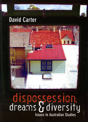 Dispossession Dreams And Diversity: Issues In Contemporary Australian Studies