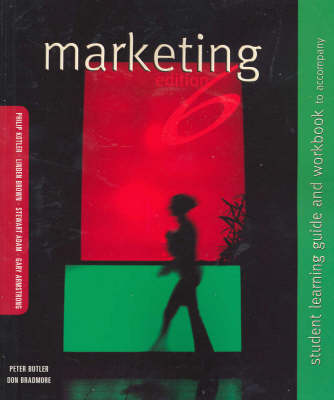 Student Learning Guide and Workbook to Accompany Marketing Sixth Edition [by] Philip Kotler ...[et Al]/ Peter Butler and Don Bradmore