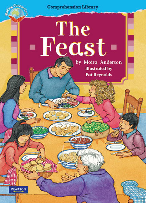Making Connections Comprehension Library Grade 1: The Feast (Reading Level 14/F&P Level H)