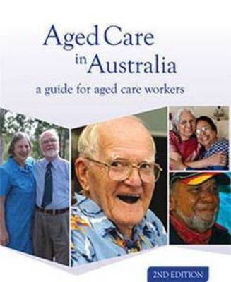 Aged Care in Australia: A Guide for Aged Care Workers